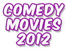 New: Top 20 Best Comedy Movies, 2012 (List) 