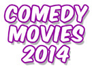 New: Top 10 Best Comedy Movies 2014