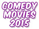 New: Top 10 Best Comedy Movies 2015