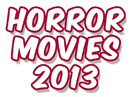 Top 30 Best Horror Movies 2013 (inc. DVD)