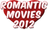 New: Top 20 Best Romantic Movies - 2012 (List)
