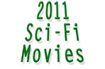 New: Top 10 Best Sci Fi Movies - 2011 (List)