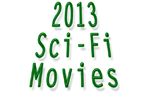 New: Top 20 Best Sci Fi Movies 2013 (List)