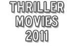 New: Top 20 Best Thriller Movies - 2011 (List)
