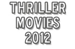 New: Top 20 Best Thriller Movies - 2012 (List) 
