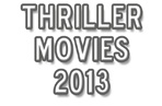 New: Top 20 Best Thriller Movies - 2013 (List)