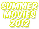 New: Top 30 Best Summer Movies, 2012 