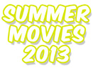 Top 30 Best Summer Movies 2013 (B.S. Free)
