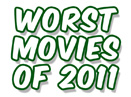 Top 10 Worst Movies Of 2011 
